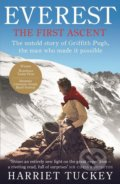 Everest: The First Ascent - Harriet Tuckey