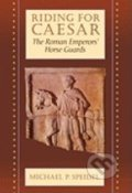 Riding for Caesar - Michael P. Speidel