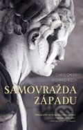 Samovražda Západu - Richard Koch, Chris Smith