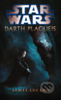 Star Wars - Darth Plagueis - James Luceno