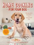 Home Cooking for Your Dog - Christine Filardi