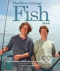 The River Cottage Fish Book - Nick Fisher, Hugh Fearnley-Whittingstall