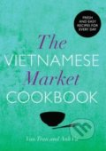 The Vietnamese Market Cookbook - Van Tran, Anh Vu