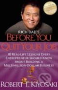 Rich Dad's Before You Quit Your Job - Robert T. Kiyosaki