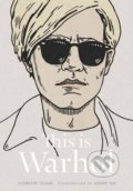 This is Warhol - Catherine Ingram, Andrew Rae