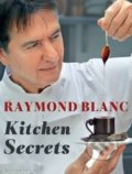 Kitchen Secrets - Raymond Blanc