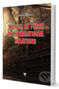 The use of force in international relations - Daniel Šmihula