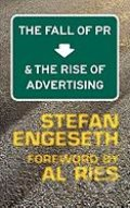 The Fall of PR and the Rise of Advertising - Stefan Engeseth