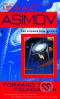 Forward the Foundation - Isaac Asimov