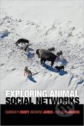 Exploring Animal Social Networks - Darren P. Croft, Richard James, Jens Krause