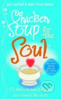 Chicken Soup for the Soul - Jack Canfield, Mark Hansen