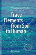 Trace Elements from Soil to Human - Alina Kabata-Pendias, Arun B. Mukherjee