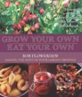 Grow Your Own, Eat Your Own - Bob Flowerdew