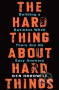 The Hard Thing about Hard Things - Ben Horowitz