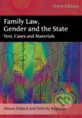 Family Law, Gender and the State - Alison Diduck, Felicity Kaganas