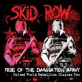 Skid Row: Rise Of The Damnation Army - United World Rebellion: Chapter Two - Skid Row