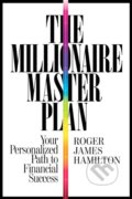 The Millionaire Master Plan - Roger James Hamilton