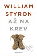 Až na krev - William Styron