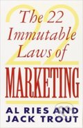 The 22 Immutable Laws of Marketing - Al Ries, Jack Trout