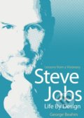 Steve Jobs: Life by Design - George Beahm