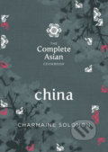 The Complete Asian Cookbook: China - Charmaine Solomon
