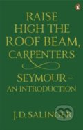Raise High the Roof Beam, Carpenters and Seymour - J.D. Salinger