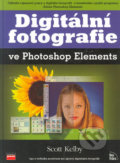 Digitální fotografie ve Photoshop Elements - Scott Kelby