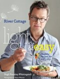 River Cottage Light and Easy - Hugh Fearnley-Whittingstall