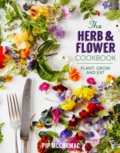 The Herb and Flower Cookbook - Pip McCormac