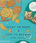 What to Bake and How to Bake It - Jane Hornby