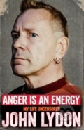 Anger is an Energy - John Lydon