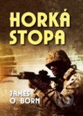 Horká stopa - James O. Born