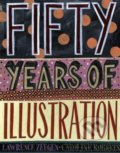 Fifty Years of Illustration - Lawrence Zeegen, Caroline Roberts
