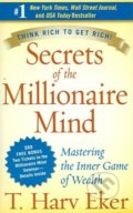 Secrets of the Millionaire Mind - T. Harv Eker