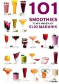 101 Smoothies to Mix and Enjoy - Eliq Maranik, Örjan Westerlund