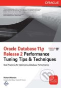 Oracle Database 11g Release 2 Performance Tuning Tips and Techniques - Richard Niemiec