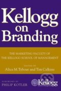 Kellogg on Branding - Alice Tybout, Philip Kotler, Tim Calkins