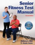 Senior Fitness Test Manual - C. Jessie Jones, Roberta E. Rikli