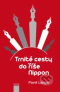 Trnité cesty do říše Nippon - Pavel Langer