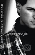 Becoming Steve Jobs - Brent Schlender, Rick Tetzeli