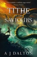 Tithe of the Saviours - A J Dalton