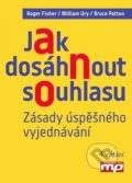 Jak dosáhnout souhlasu - Roger Fisher, William Ury, Bruce Patton