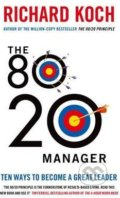 The 80/20 Manager - Richard Koch