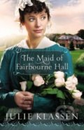 The Maid of Fairbourne Hall - Julie Klassen