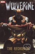 Wolverine: The Reckoning - Daniel Way, Scot Eaton