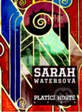 Platící hosté - Sarah Waters