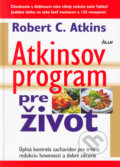 Atkinsov program pre život - Robert C. Atkins