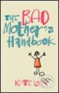 The Bad Mothers Handbook - Kate Long