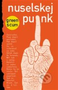 Nuselskej punk - Green Scum