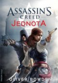 Assassin's Creed (7): Jednota - Oliver Bowden